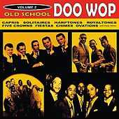 Old School Doo Wop, Vol. 2 by Various Artists