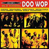 Play & Download Old School Doo Wop, Vol. 1 by Various Artists | Napster