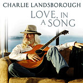Love, In A Song by Charlie Landsborough
