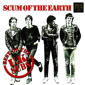 Play & Download Scum Of The Earth - The Best Of The UK Subs by U.K. Subs | Napster