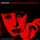 Play & Download Lotte Lenya Sings Berlin Theatre Songs by Lotte Lenya | Napster