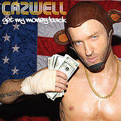 Play & Download Get My Money Back by Cazwell | Napster