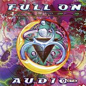 Full On Vol.3 - Audio XTZ by Various Artists