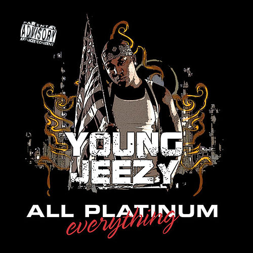 Play & Download All Platinum Everything by Jeezy | Napster