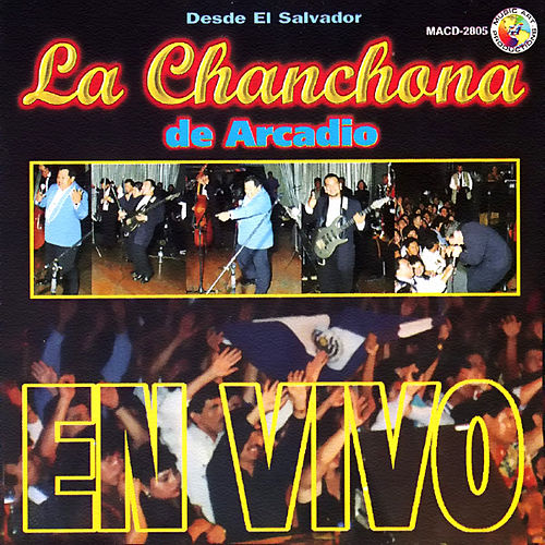 Play & Download En Vivo Desde El Salvador by La Chanchona De Arcadio | Napster
