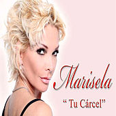 Play & Download Tu Carcel by Marisela | Napster