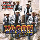 Play & Download Puros Corridos Pesados by Vagon Chicano | Napster