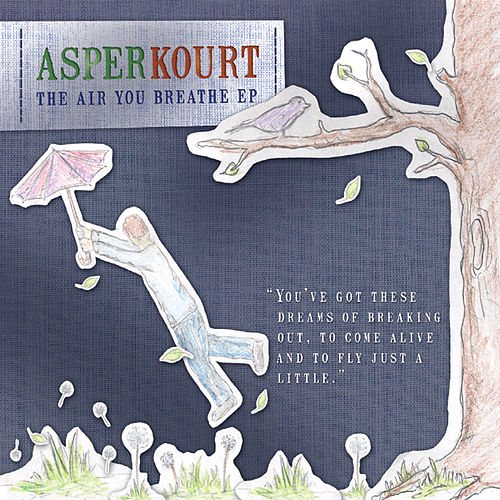 Play & Download The Air You Breathe by Asper Kourt | Napster