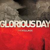 Play & Download Glorious Day - Single by The Village Church | Napster
