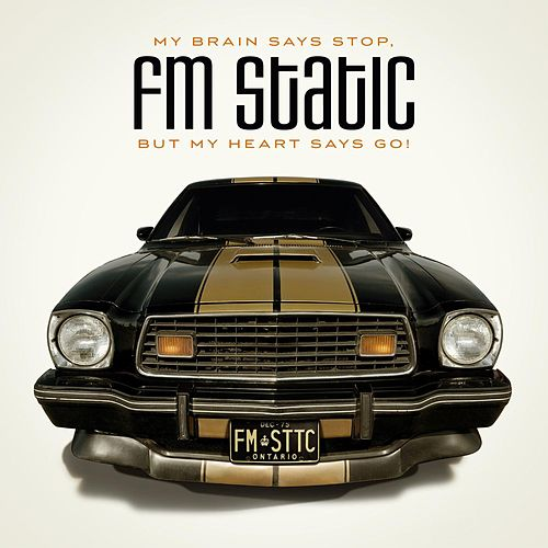 Play & Download My Brain Says Stop, But My Heart Says Go by FM Static | Napster