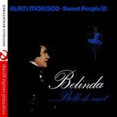 Play & Download Belinda …Belle de nuit (Remastered) by Alain Morisod | Napster