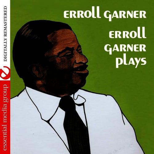 Erroll Garner Plays (Remastered) by Erroll Garner