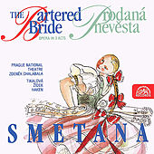 Smetana: The Bartered Bride. Opera in 3 Acts by Various Artists