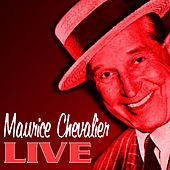 Live by Maurice Chevalier