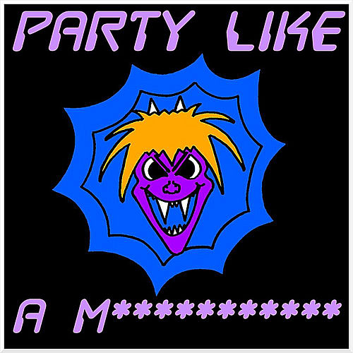 Play & Download Party Like a M*********** by Vulgarrity | Napster