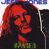 Play & Download Spaced by Jeff Jones | Napster