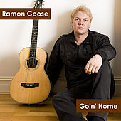 Goin' Home by Ramon Goose
