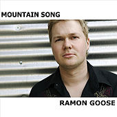 Mountain Song by Ramon Goose