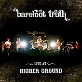 Live at Higher Ground by Barefoot Truth
