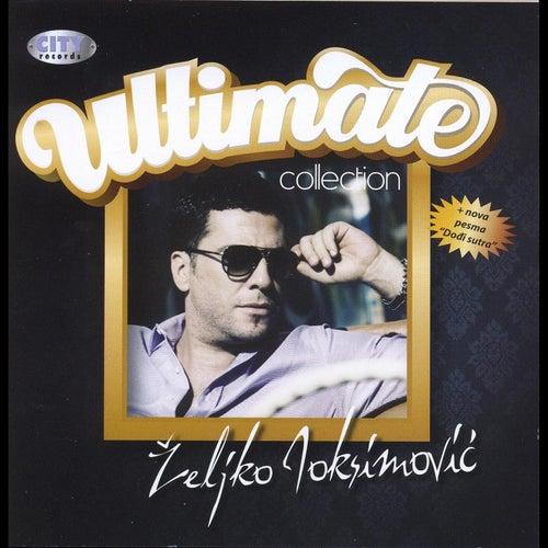 Zeljko Joksimovic - The Ultimate Collection by Zeljko Joksimovic