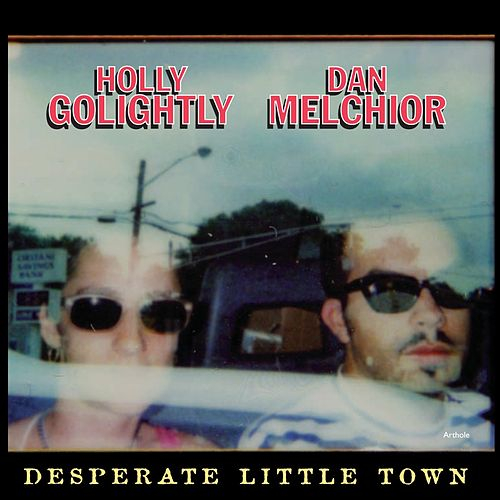 Desperate Little Town by Holly Golightly