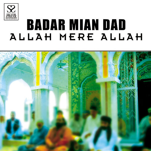 Play & Download Allah Mere Allah by Badar Miandad | Napster