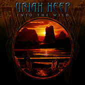 Play & Download Into The Wild by Uriah Heep | Napster