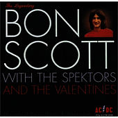 Bon Scott with The Spektors and the Valentines by Bon Scott