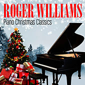 Play & Download Piano Christmas Classics by Roger Williams | Napster