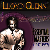 Play & Download Essential Masters 1947-1957 by Lloyd Glenn | Napster