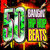 Play & Download 50 Top Bangin' Hip Hop Beats by Hip Hop All-Stars | Napster