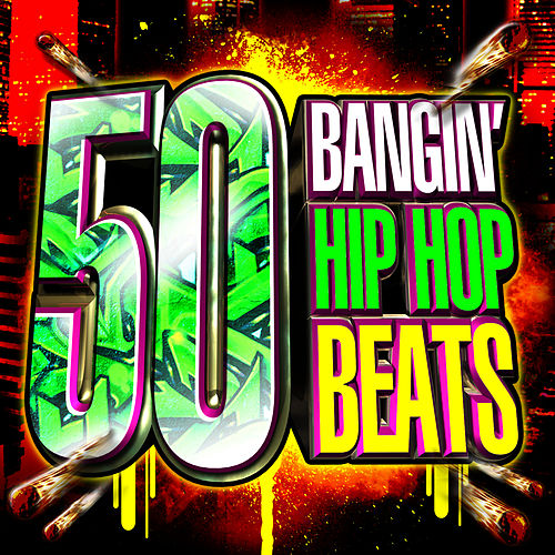 50 Top Bangin' Hip Hop Beats by Hip Hop All-Stars