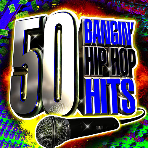50 Top Bangin' Hip Hop Hits by Hip Hop All-Stars