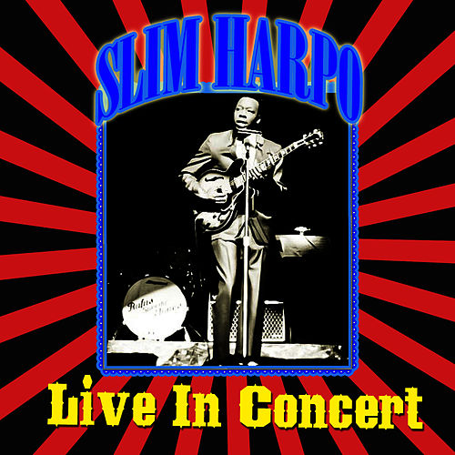 Play & Download Live - In Concert by Slim Harpo | Napster
