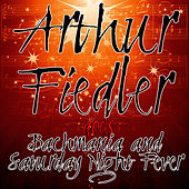 Play & Download Arthur Fiedler Does Bachmania & Saturday Night Fever by Arthur Fiedler | Napster