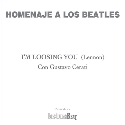 I'm loosing you (The Beatles) by Gustavo Cerati