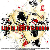 Play & Download Life Is Just A Gamble by The Ink Spots | Napster