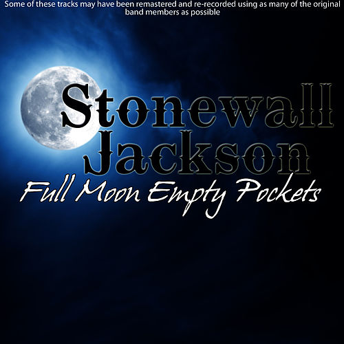 Play & Download Full Moon Empty Pockets by Stonewall Jackson | Napster