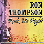 Play & Download Rock Me Right by Ron Thompson | Napster