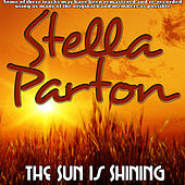 The Sun Is Shining by Stella Parton