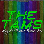 Play & Download Hey Girl Don't Bother Me by The Tams | Napster