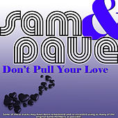 Don't Pull Your Love by Sam and Dave