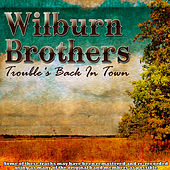 Play & Download Trouble's Back In Town by Wilburn Brothers | Napster