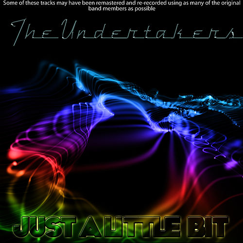Play & Download Just A Little Bit by The Undertakers | Napster