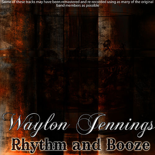 Play & Download Rhythm and Booze by Waylon Jennings | Napster