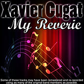 Play & Download My Reverie by Xavier Cugat | Napster