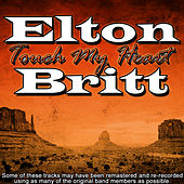 Play & Download Touch My Heart by Elton Britt | Napster