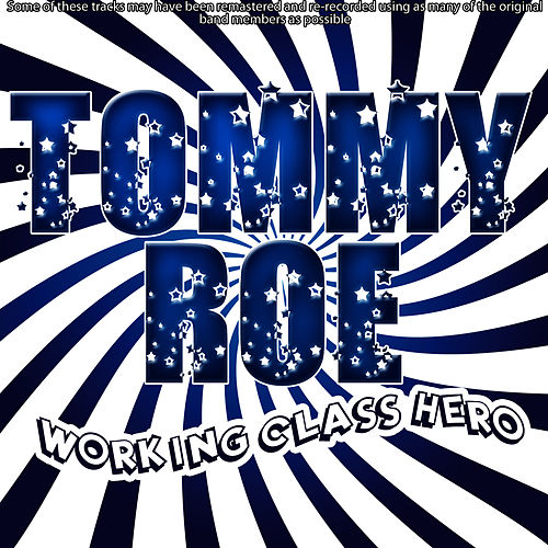 Play & Download Working Class Hero by Tommy Roe | Napster