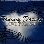 Play & Download Love For Sale by Tommy Dorsey | Napster