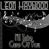 Play & Download I'll Take Care Of You by Leon Haywood | Napster
